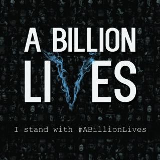 A-Billion-Lives-I-Stand-With-A-Billion-Lives.jpg